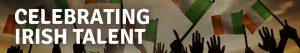 Celebrating Irish Talent